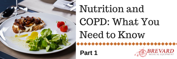 Learn more about the connection between nutrition and living with COPD.